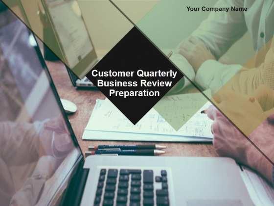 Customer Quarterly Business Review Preparation Ppt PowerPoint Presentation Complete Deck With Slides