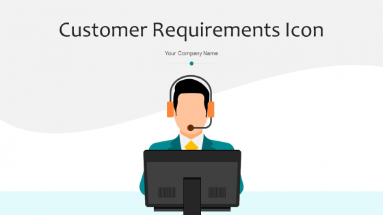 Customer Requirements Icon Audience Ppt PowerPoint Presentation Complete Deck With Slides