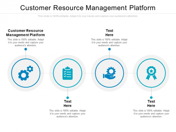 Customer Resource Management Platform Ppt PowerPoint Presentation Inspiration Graphics Example Cpb