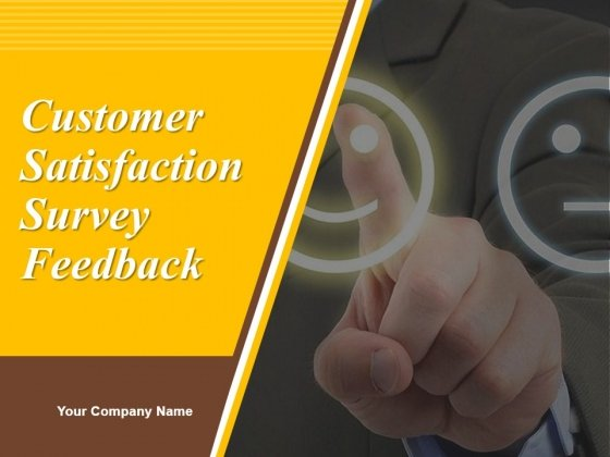 Customer Satisfaction Survey Feedback Ppt PowerPoint Presentation Complete Deck With Slides