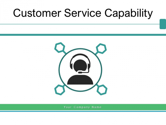 Customer Service Capability Ppt PowerPoint Presentation Complete Deck