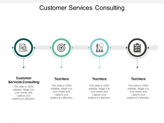 Customer Services Consulting Ppt PowerPoint Presentation Inspiration Slide Cpb