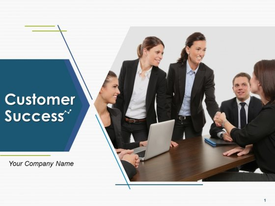 Customer Success Ppt PowerPoint Presentation Complete Deck With Slides