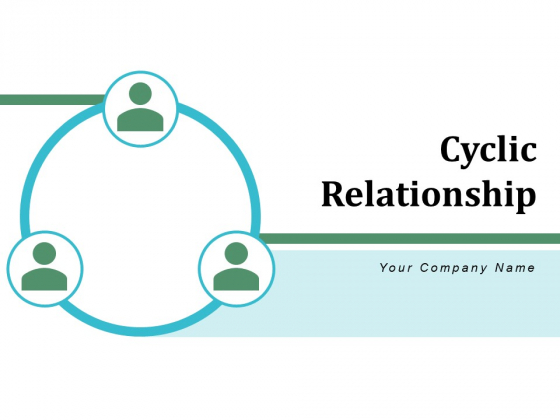 Cyclic Relationship Magnifying Network Ppt PowerPoint Presentation Complete Deck