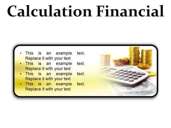 Calculation Financial Money PowerPoint Presentation Slides R