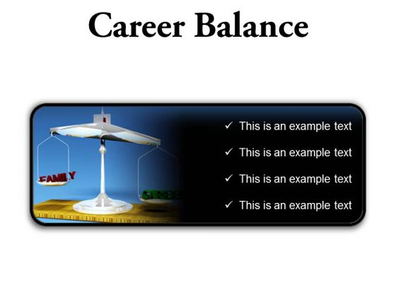 Career Family Balance Business PowerPoint Presentation Slides R