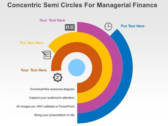 Concentric Semi Circles For Managerial Finance PowerPoint Templates