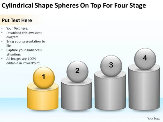 Cylindrical Shape Spheres On Top For Four Stage Ppt Business Plan Writing PowerPoint Slides