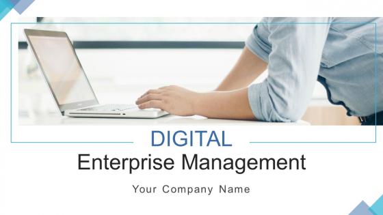 DIGITAL Enterprise Management Ppt PowerPoint Presentation Complete Deck With Slides