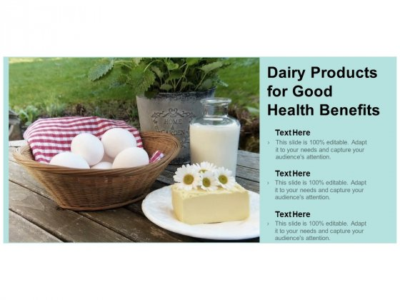Dairy Products For Good Health Benefits Ppt Powerpoint Presentation Layouts Slideshow