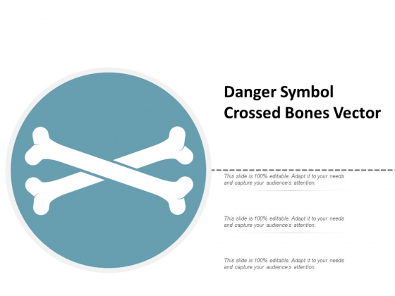 Danger Symbol Crossed Bones Vector Ppt Powerpoint Presentation Infographic Template Gridlines