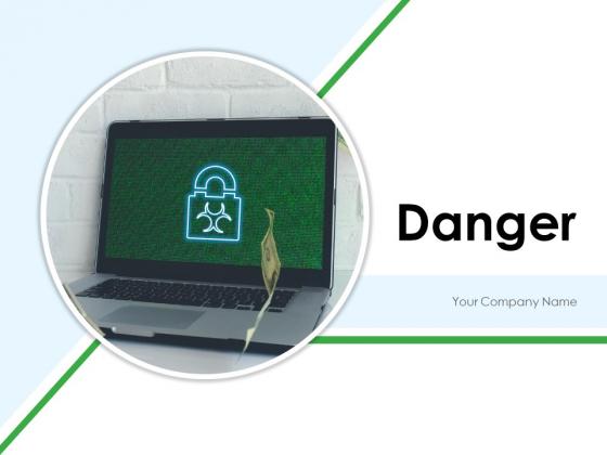 Danger Technology Security Ppt PowerPoint Presentation Complete Deck