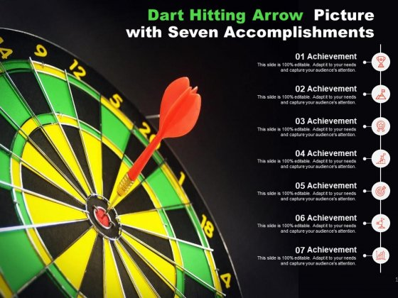 Dart Hitting Arrow Picture With Seven Accomplishments Ppt PowerPoint Presentation Inspiration Influencers