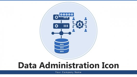 Data Administration Icon Data Collection Business Ppt PowerPoint Presentation Complete Deck