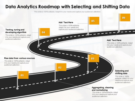 Data Analytics Roadmap With Selecting And Shifting Data Ppt PowerPoint Presentation File Designs PDF