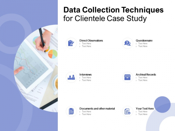 Data Collection Techniques For Clientele Case Study Ppt PowerPoint Presentation Show Skills
