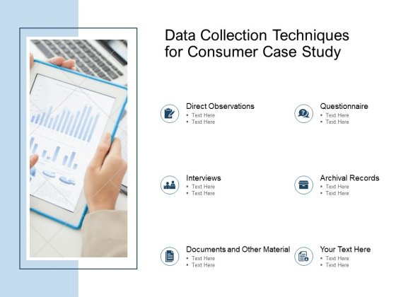 Data Collection Techniques For Consumer Case Study Ppt PowerPoint Presentation Outline Summary