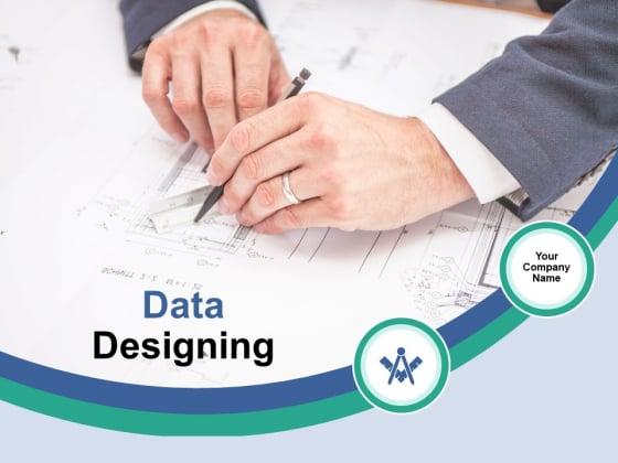Data Designing Ppt PowerPoint Presentation Complete Deck With Slides
