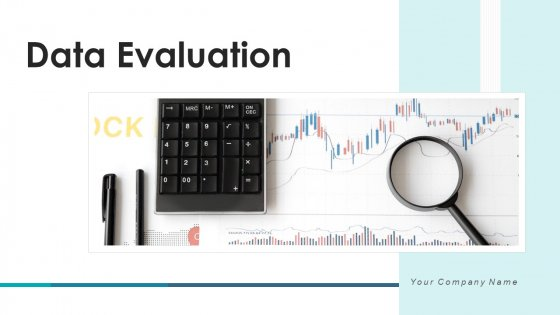 Data Evaluation Analysis Process Ppt PowerPoint Presentation Complete Deck