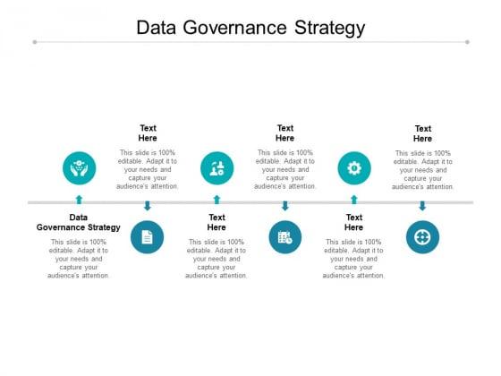 Data Governance Strategy Ppt PowerPoint Presentation Ideas Summary Cpb