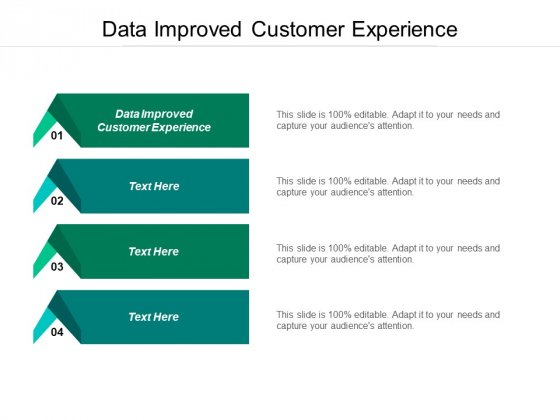 Data Improved Customer Experience Ppt PowerPoint Presentation Infographic Template Example Cpb