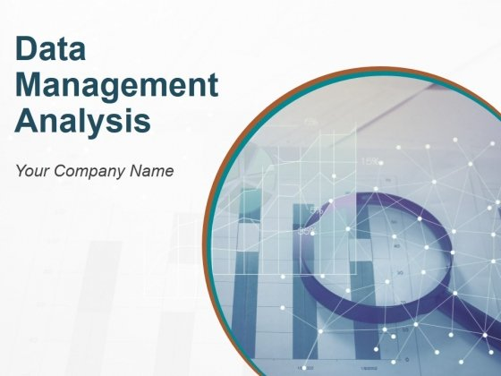 Data Management Analysis Ppt PowerPoint Presentation Complete Deck With Slides