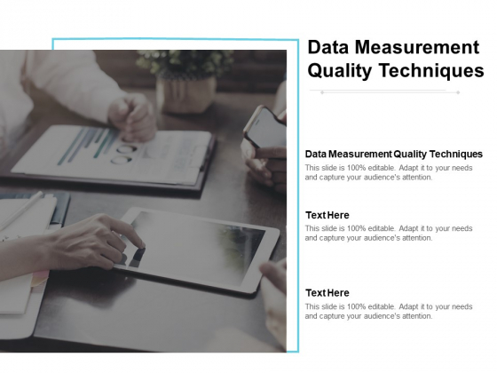Data Measurement Quality Techniques Ppt PowerPoint Presentation Ideas Microsoft Cpb
