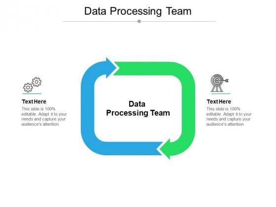 Data Processing Team Ppt PowerPoint Presentation Pictures Slide Download Cpb Pdf