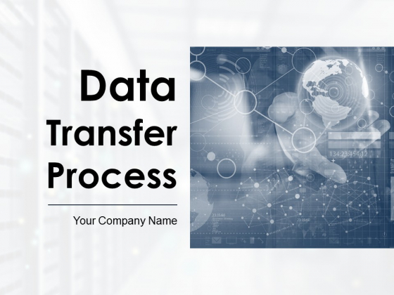Data Transfer Process Ppt PowerPoint Presentation Complete Deck With Slides