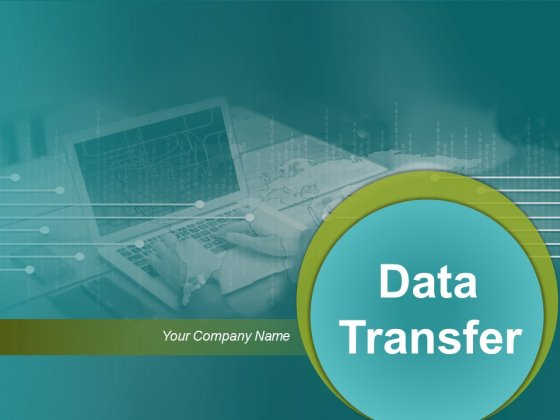 Data Transfers Ppt PowerPoint Presentation Complete Deck With Slides