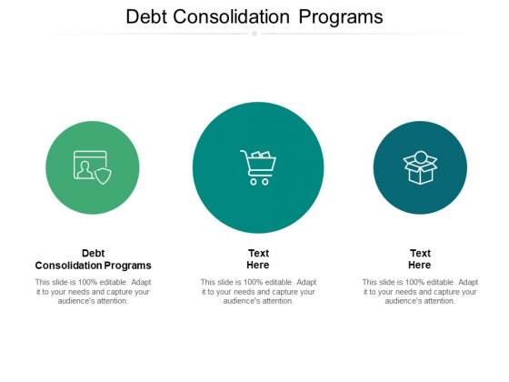 Debt Consolidation Programs Ppt PowerPoint Presentation Portfolio Objects Cpb