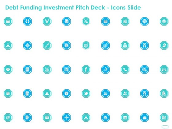 Debt Funding Investment Pitch Deck Icons Slide Ppt Infographics Design Ideas PDF