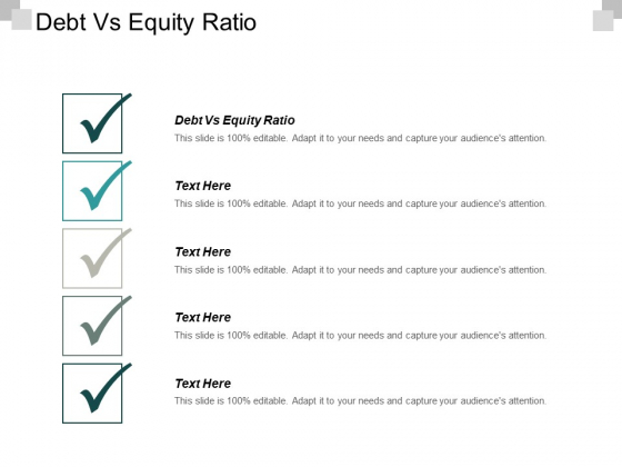 Debt Vs Equity Ratio Ppt PowerPoint Presentation Layouts Show Cpb
