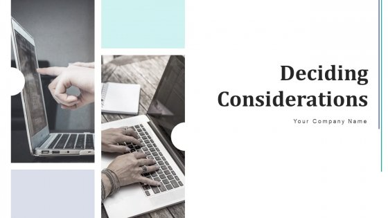 Deciding Considerations Business Disaster Ppt PowerPoint Presentation Complete Deck With Slides