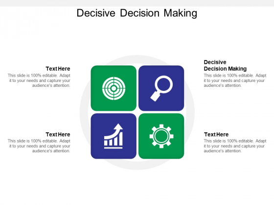 Decisive Decision Making Ppt PowerPoint Presentation Slides Picture Cpb