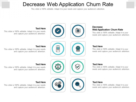 Decrease Web Application Churn Rate Ppt PowerPoint Presentation Icon Background Designs Cpb Pdf