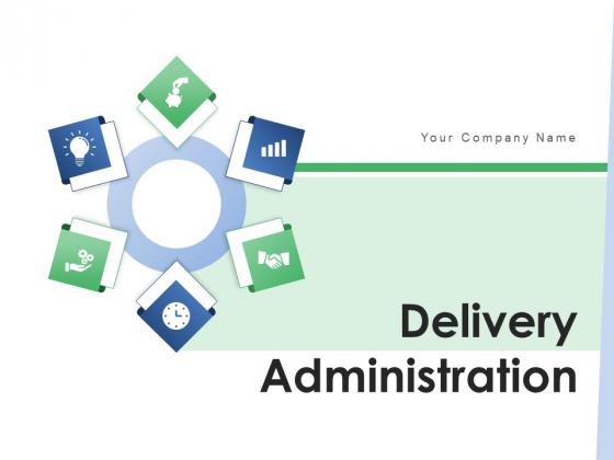 Delivery Administration Implementation Framework Ppt PowerPoint Presentation Complete Deck