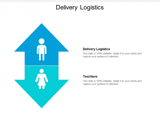 Delivery Logistics Ppt PowerPoint Presentation Infographic Template Themes Cpb