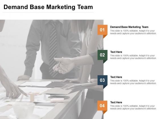 Demand Base Marketing Team Ppt PowerPoint Presentation File Design Ideas Cpb