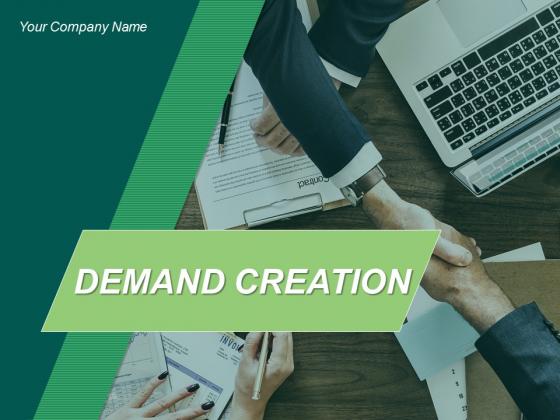 Demand Creation Ppt PowerPoint Presentation Complete Deck With Slides
