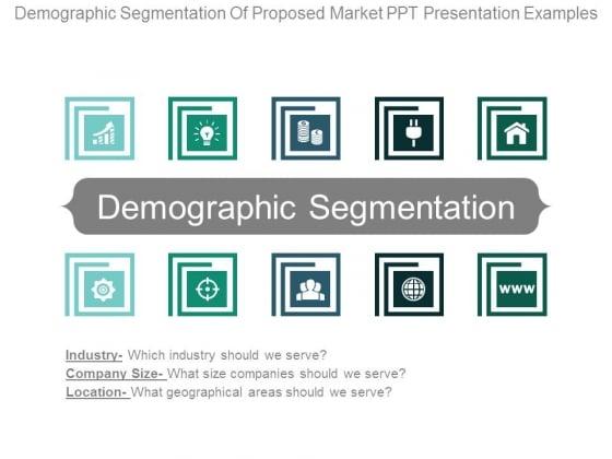 Demographic Segmentation Of Proposed Market Ppt Presentation Examples