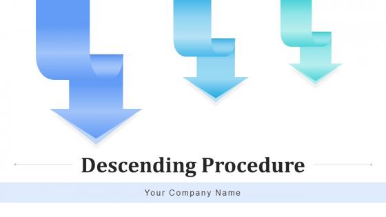 Descending Procedure Strategic Management Ppt PowerPoint Presentation Complete Deck With Slides