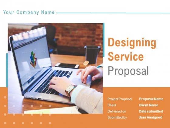 Designing Service Proposal Ppt PowerPoint Presentation Complete Deck With Slides
