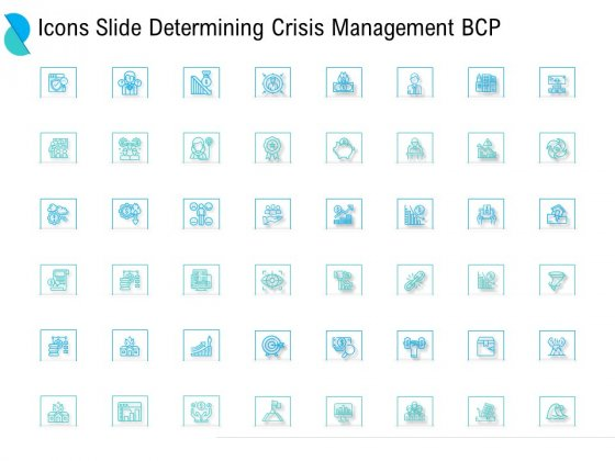 Determining Crisis Management BCP Icons Slide Determining Ppt PowerPoint Presentation Infographics Templates PDF