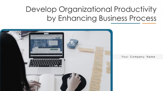 Develop_Organizational_Productivity_By_Enhancing_Business_Process_Ppt_PowerPoint_Presentation_Complete_Deck_With_Slides_Slide_1