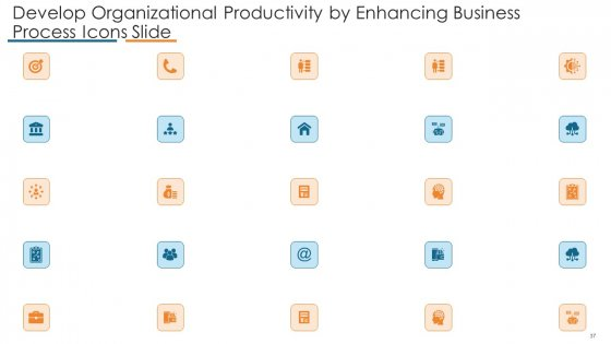 Develop_Organizational_Productivity_By_Enhancing_Business_Process_Ppt_PowerPoint_Presentation_Complete_Deck_With_Slides_Slide_37