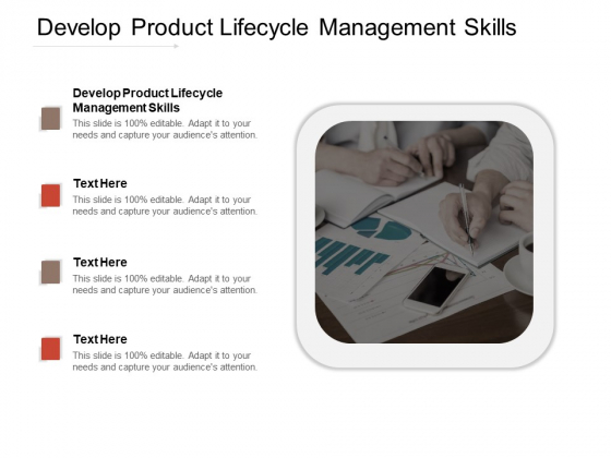 Develop Product Lifecycle Management Skills Ppt PowerPoint Presentation Model Graphics Design Cpb Pdf