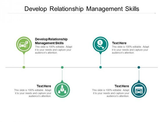 Develop Relationship Management Skills Ppt PowerPoint Presentation Pictures Objects Cpb Pdf