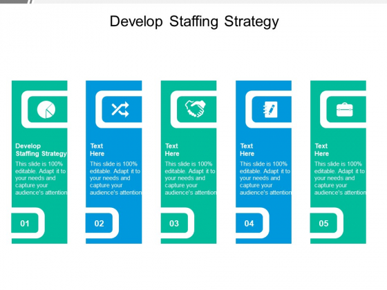 Develop Staffing Strategy Ppt PowerPoint Presentation Infographic Template Show Cpb