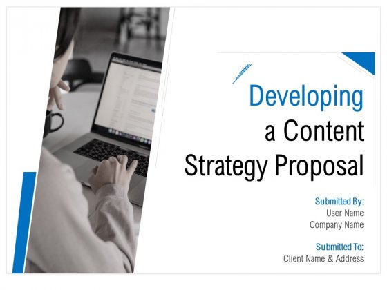 Developing A Content Strategy Proposal Ppt PowerPoint Presentation Complete Deck With Slides